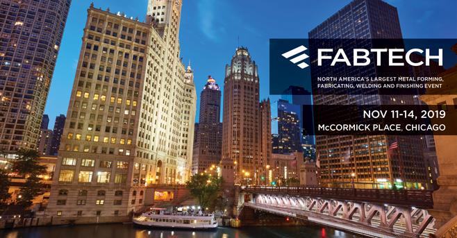 FABTECH, November 11-14, 2019 – Chicago, USA